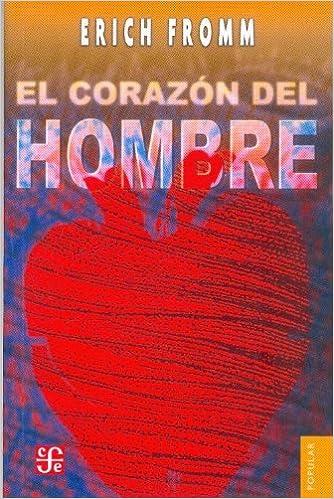 El Corazón Del Hombre: Su Potencia Para El Bien Y Para El Mal por Erich Fromm epub