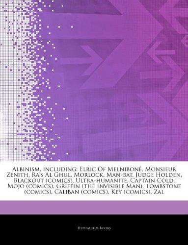 Articles On Albinism, including: Elric Of Melniboné, Monsieur Zenith, Ra's Al Ghul, Morlock, Man-bat, Judge Holden, Blackout (comics), ... (the Invisible Man), Tombstone (comics)