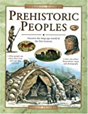 Prehistoric Peoples: Discover the Long-ago World of the First Humans (Exploring History)