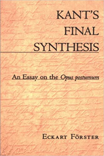 Amazoncom Kants Final Synthesis An Essay On The Iopus  Amazoncom Kants Final Synthesis An Essay On The Iopus Postumumi   Eckart Frster Books