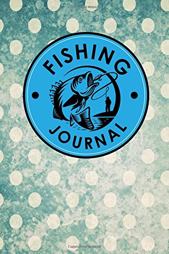 Fishing Journal: Boat Log And Record, Fishing Log Book, Fish Log, Anglers Log, Vintage/Aged Cover (Volume 64) pdf epub