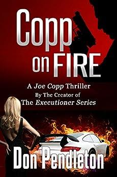 Copp On Fire, A Joe Copp Thriller (Joe Copp Private Eye Series Book 2) by [Pendleton, Don]