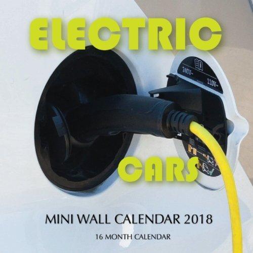 Download Electric Cars Mini Wall Calendar 2018: 16 Month Calendar ebook