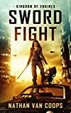 Sword Fight: A Modern Medieval Adventure (Kingdom of Engines Book 1)