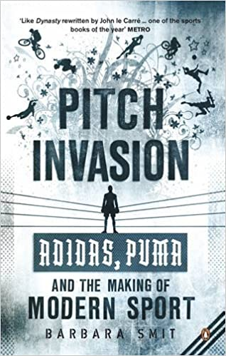ae5ebdcc7add5 Pitch Invasion: Adidas, Puma and the Making of Modern Sport: Amazon ...