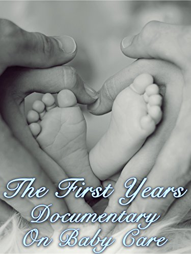 The First Years Documentary on Baby Care