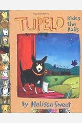 Tupelo Rides the Rails Kindle Edition