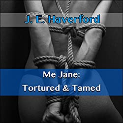 Me Jane: Tortured and Tamed
