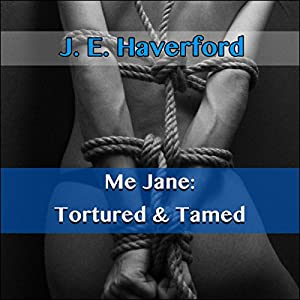 Me Jane: Tortured and Tamed Audiobook