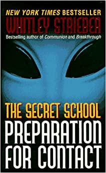 The Secret School: Preparation for Contact by Whitley Strieber (1997-12-23)