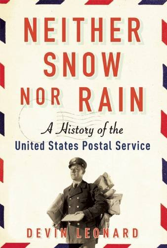 neither-snow-nor-rain-a-history-of-the-united-states-postal-service