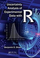Uncertainty Analysis of Experimental Data with R Front Cover