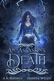 An Assassin's Death: A Reverse Harem Series (The Huntress Series Book 1)