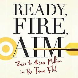 Ready, Fire, Aim