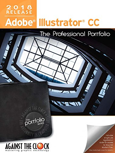 Adobe Illustrator CC 2018: The Professional Portfolio (Adobe Illustrator Cc Book)