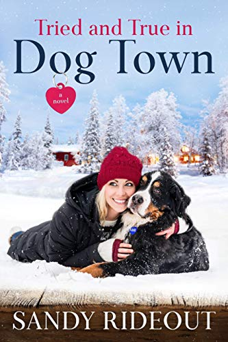 Tried and True in Dog Town: (Dog Town #4)