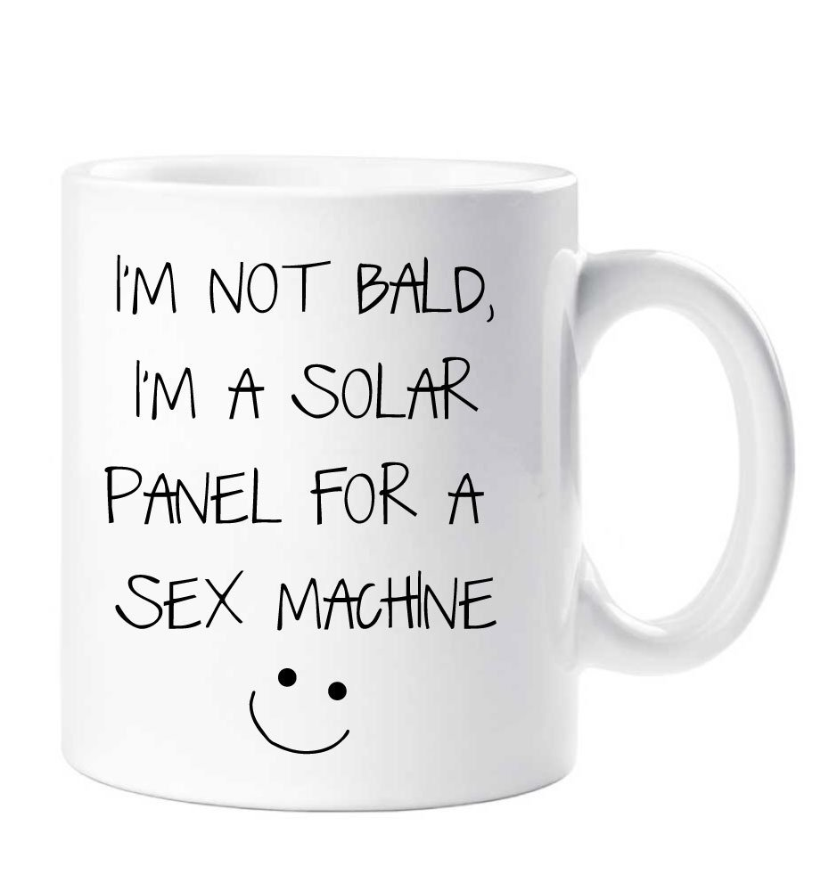 60 Second Makeover Limited I'm Not Bald I'm A Solar Panel For A Sex Machine Funny Mug Dad Grandad Friend Husband Boyfriend Cup