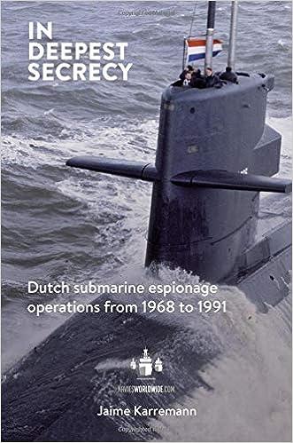 In Deepest Secrecy: Dutch Submarine Espionage Operations