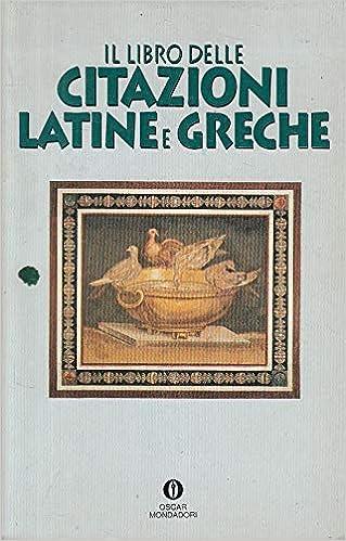 Amazon It Il Libro Delle Citazioni Latine E Greche P