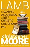 Lamb: A Novel: The Gospel According to Biff, Christ`s Childhood Pal of Moore, Christopher on 02 August 2007