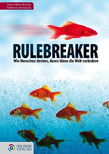 rulebreaker-wie-menschen-denken-deren-ideen-die-welt-verndern-goldegg-business