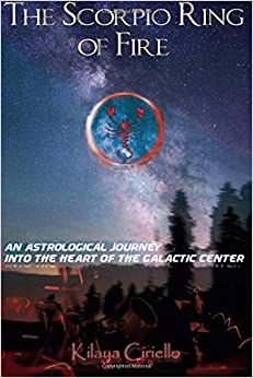 Book The Scorpio Ring of Fire: An Astrological Journey into the Heart of the Galactic Center