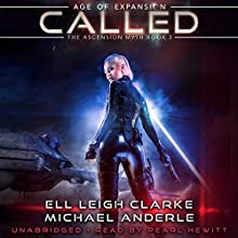 Called: Age of Expansion: The Ascension Myth, Book 3 Audiobook by Michael Anderle, Ell Leigh Clarke Narrated by Pearl Hewitt