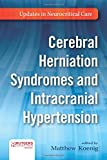 img - for Cerebral Herniation Syndromes and Intracranial Hypertension (Updates in Neurocritical Care) book / textbook / text book