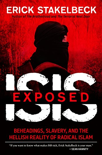 Download ISIS Exposed: Beheadings, Slavery, and the Hellish Reality of Radical Islam Pdf