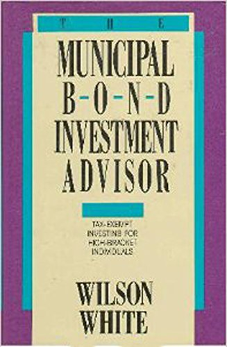 the-municipal-bond-investment-advisor-tax-exempt-investing-for-high-bracket-individuals