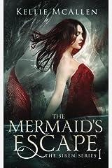 The Mermaid's Escape (The Siren Series) (Volume 1) Paperback