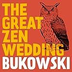 The Great Zen Wedding | Charles Bukowski