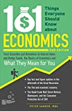 img - for 101 Things Everyone Should Know About Economics: From Securities and Derivatives to Interest Rates and Hedge Funds, the Basics of Economics and What They Mean for You book / textbook / text book