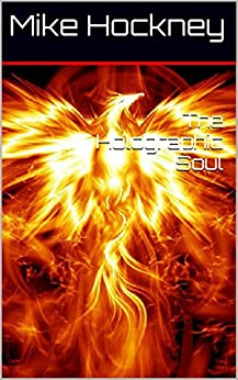 The Holographic Soul (The God Series Book 30) by [Hockney, Mike]