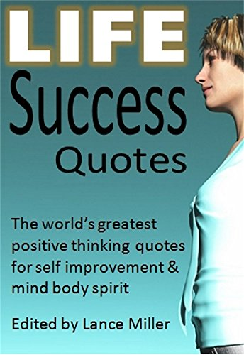 Life Success Quotes The Worlds Greatest Positive Thinking Quotes
