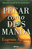 Pecar Como Dios Manda, Eugenio Aguirre, 6070704266