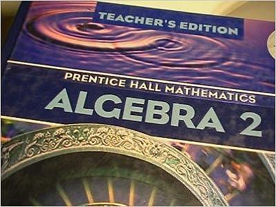Algebra 2, Teacher's Edition: Allan E. Bellman, Sadie Chavis Bragg ...