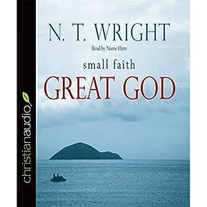 Small Faith, Great God Audiobook