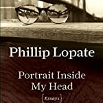 Portrait Inside My Head | Phillip Lopate