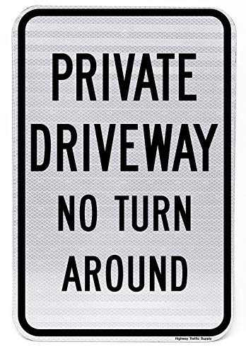"(Private Driveway - No Turn Around Sign | For Private Property | Weather Resistant | Aluminum & Reflective Materials | 12"" x 18"" 