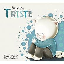 Hoy estoy... Triste / Today I Feel Sad (Spanish Edition)