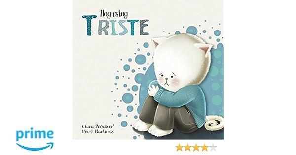 Hoy estoy... Triste / Today I Feel Sad (Spanish Edition): Clara Penalver: 9788448845575: Amazon.com: Books