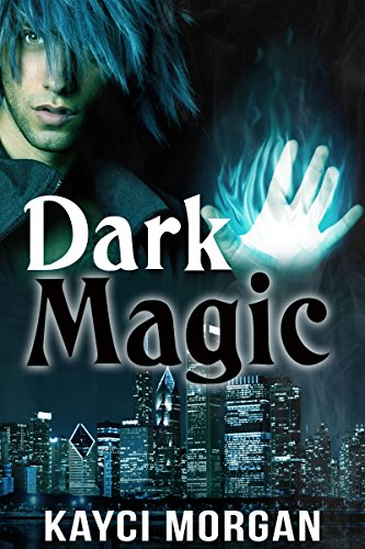 Dark Magic by Kayci Morgan
