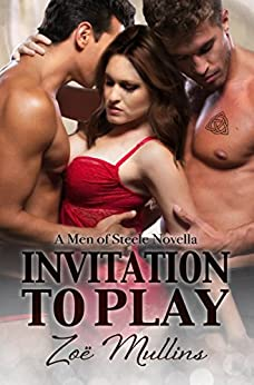 Invitation to Play (A Men of Steele Novella Book 1) by [Mullins, Zoë]