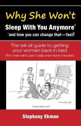 Why She Won't Sleep With You Anymore*: *and how you can change that—fast! pdf epub