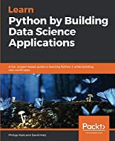 Learn Python by Building Data Science Applications Front Cover