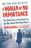 A Woman of No Importance: The Untold Story of the