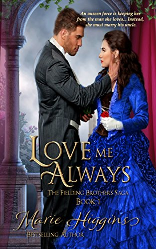 Book: Love Me Always (The Fielding Brothers Saga) by Marie Higgins