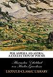 Per aspera ad astra; a collection of poems