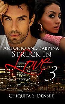 Antonio and Sabrina Struck In Love 3 by [Dennie, Chiquita]